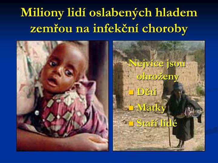Miliony lidí oslabených hladem zemřou na infekční choroby