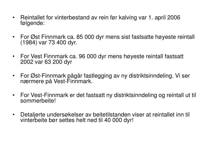 Reintallet for vinterbestand av rein før kalving var 1. april 2006 følgende: