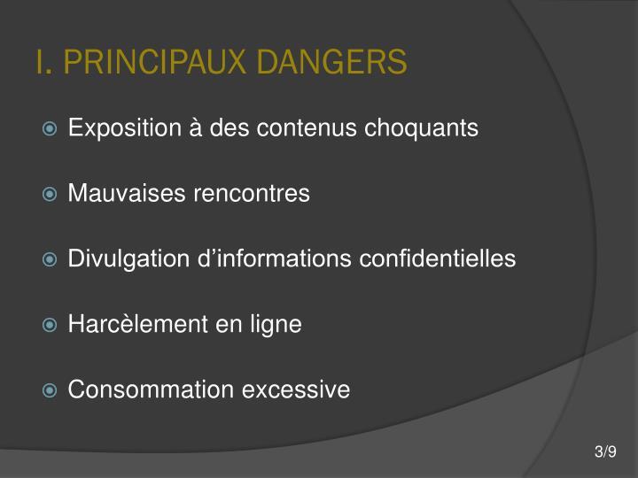 I. PRINCIPAUX DANGERS