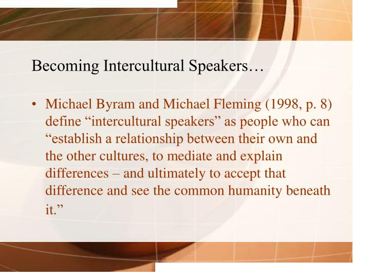 Becoming Intercultural Speakers…