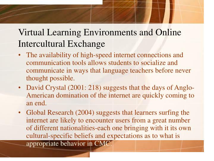 Virtual Learning Environments and Online Intercultural Exchange