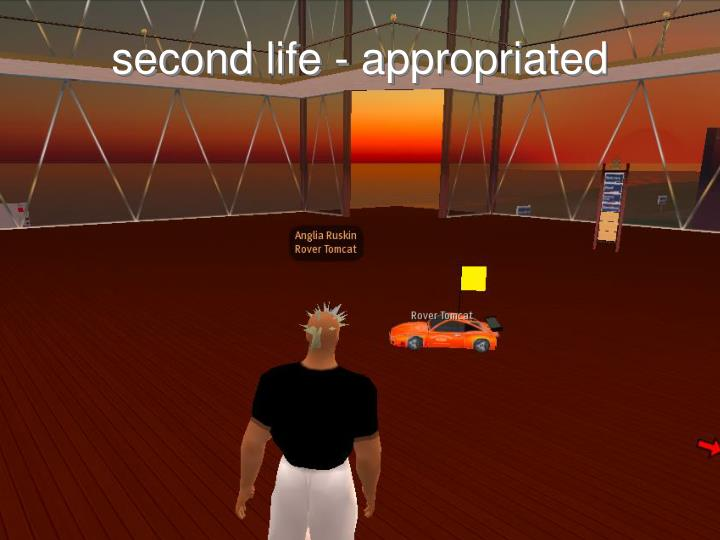 second life - appropriated