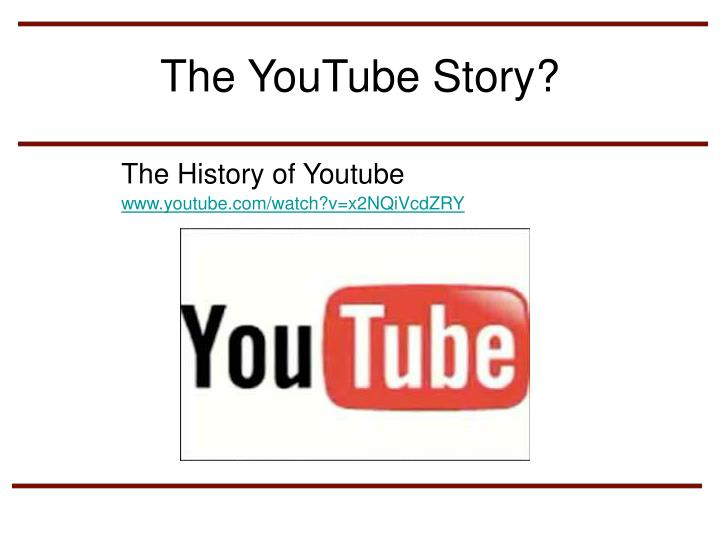 The YouTube Story?