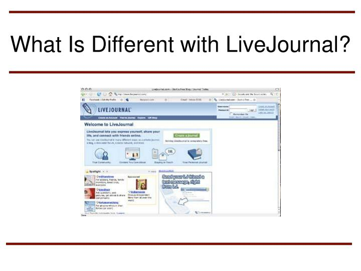 What Is Different with LiveJournal?