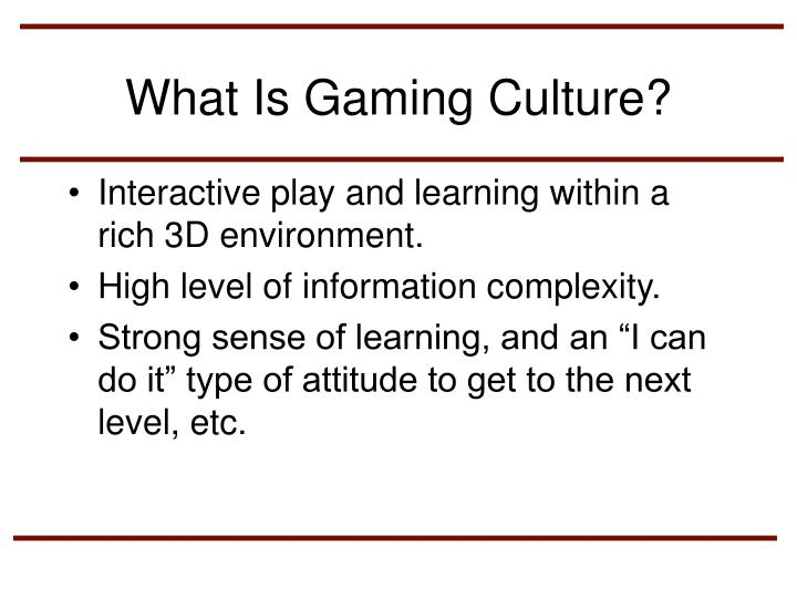 What Is Gaming Culture?