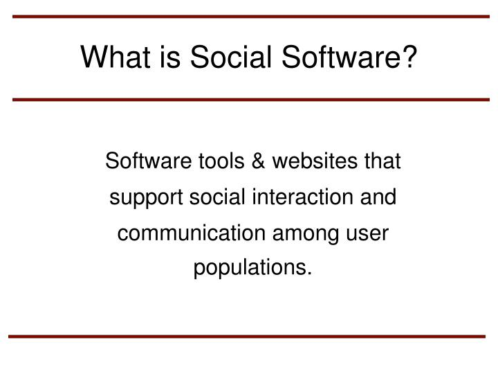 What is Social Software?