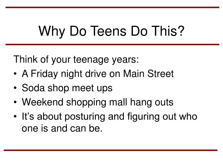 Why Do Teens Do This?