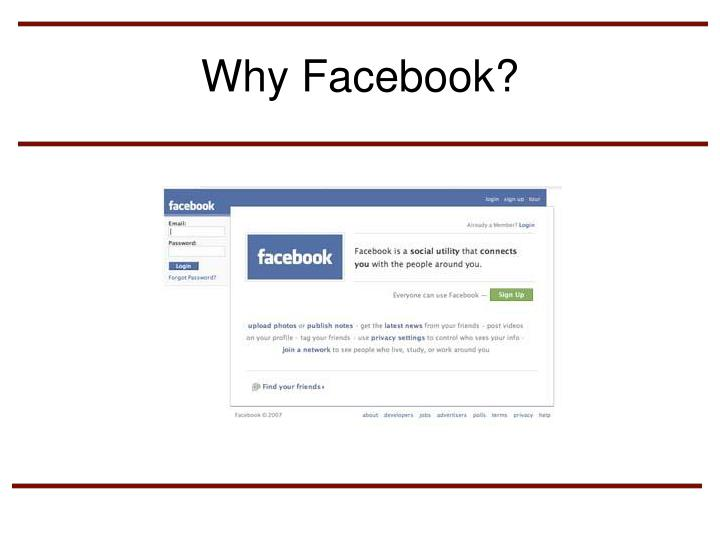 Why Facebook?