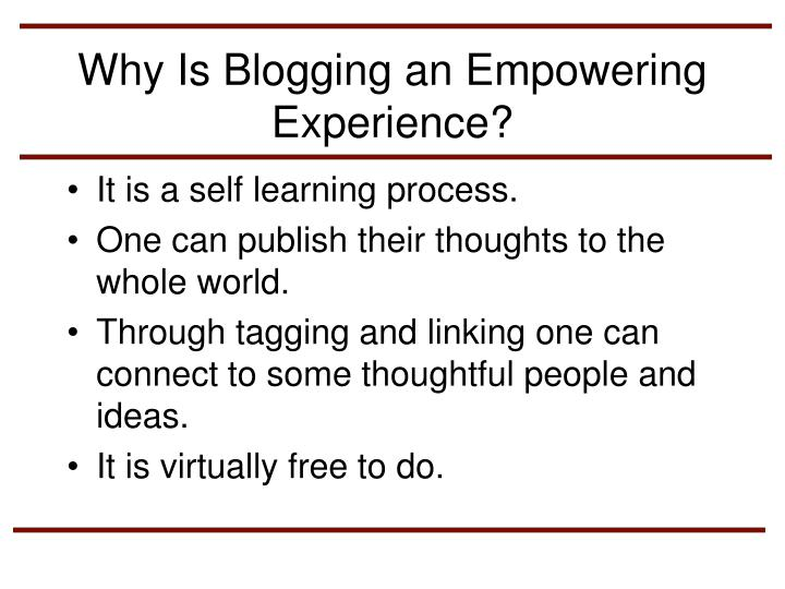 Why Is Blogging an Empowering Experience?
