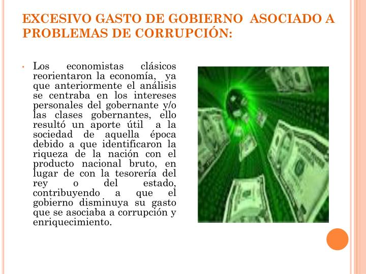 EXCESIVO GASTO DE GOBIERNO  ASOCIADO A PROBLEMAS DE CORRUPCIÓN: