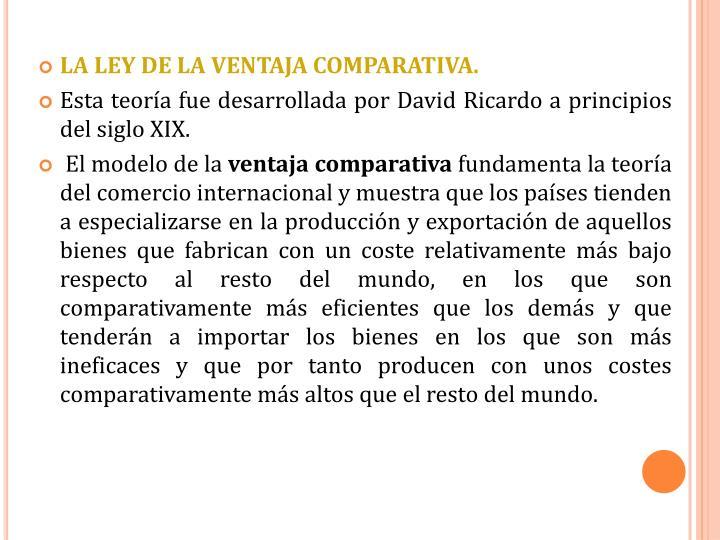 LA LEY DE LA VENTAJA COMPARATIVA.