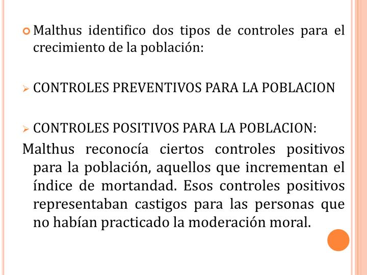 Malthus identifico dos tipos de controles para el crecimiento de la población: