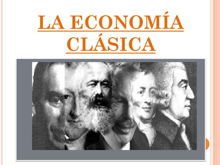 LA ECONOMÍA CLÁSICA