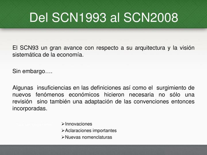 Del SCN1993 al SCN2008