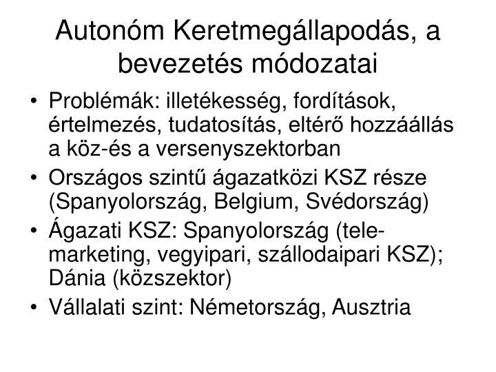 Autonóm Keretmegállapodás, a bevezetés módozatai