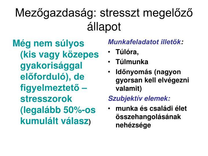 Még nem súlyos (kis vagy közepes gyakorisággal előforduló), de figyelmeztető – stresszorok (legalább 50%-os kumulált válasz