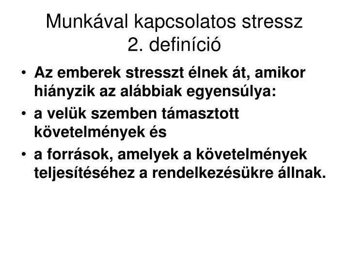 Munkával kapcsolatos stressz