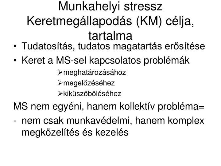 Munkahelyi stressz Keretmegállapodás (KM) célja, tartalma
