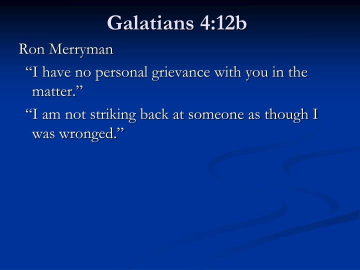 Galatians 4:12b