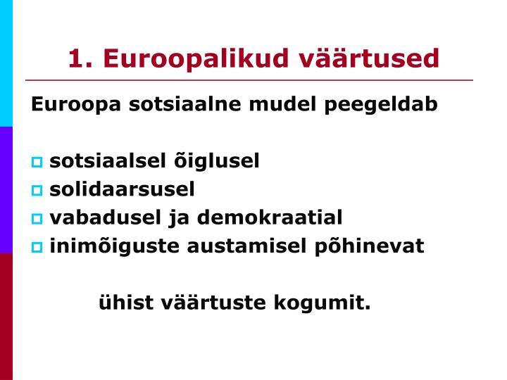 1. Euroopalikud väärtused