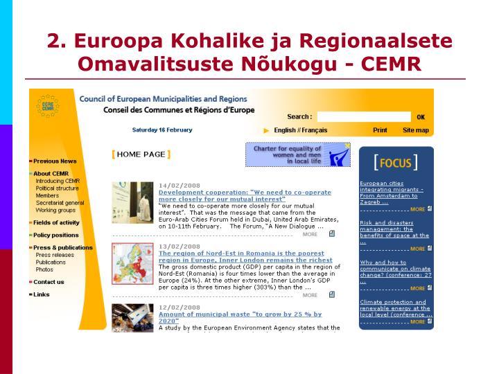 2. Euroopa Kohalike ja Regionaalsete Omavalitsuste Nõukogu - CEMR