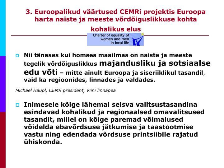 3. Euroopalikud väärtused CEMRi projektis Euroopa harta naiste ja meeste võrdõiguslikkuse kohta kohalikus elus