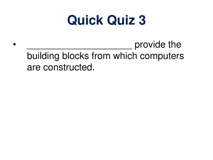 Quick Quiz 3