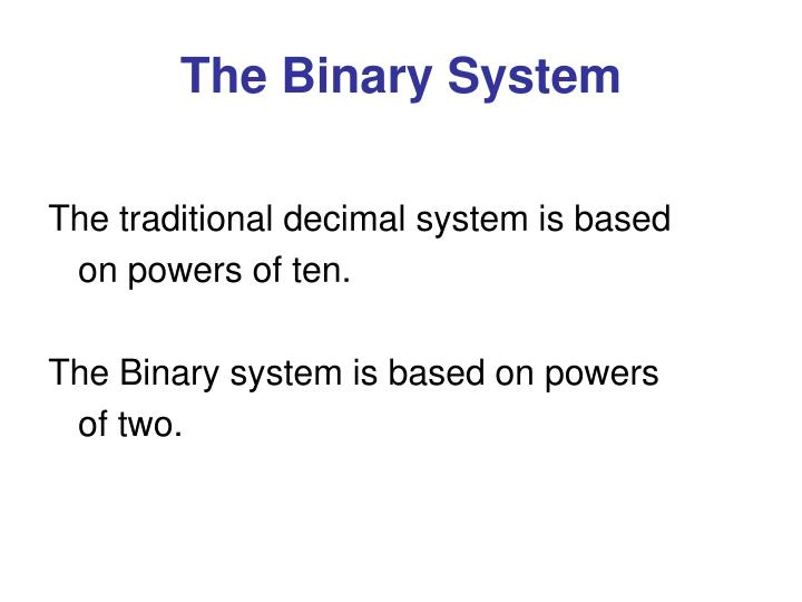 The Binary System