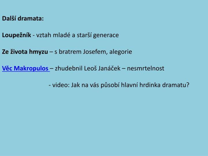 Další dramata: