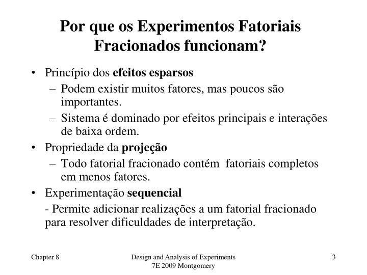 Por que os Experimentos Fatoriais Fracionados funcionam?