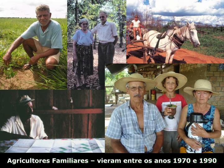 Agricultores Familiares – vieram entre os anos 1970 e 1990