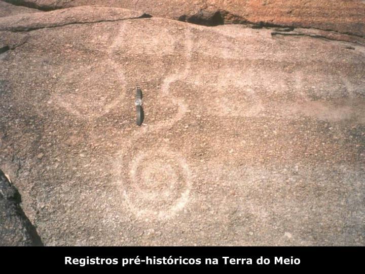 Registros pré-históricos na Terra do Meio