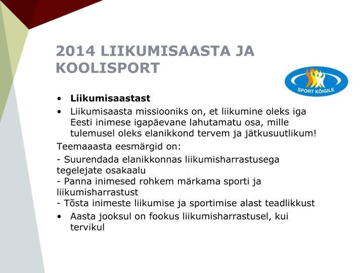 2014 LIIKUMISAASTA JA KOOLISPORT