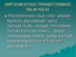 implementasi transformasi nilai nilai