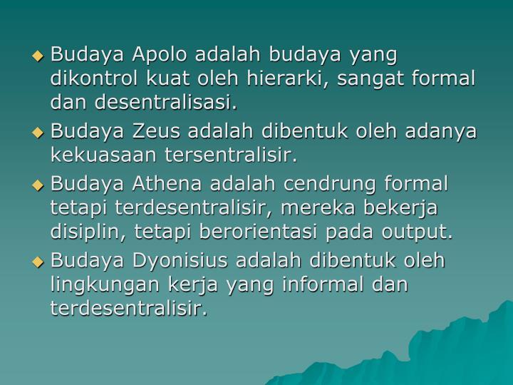 Budaya Apolo adalah budaya yang dikontrol kuat oleh hierarki, sangat formal dan desentralisasi.