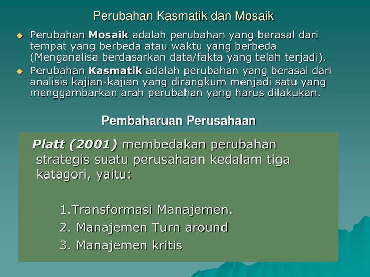 Perubahan Kasmatik dan Mosaik