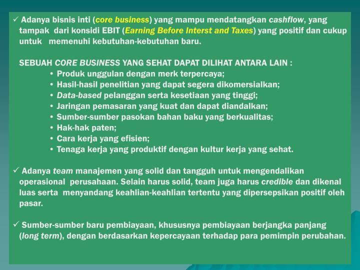Adanya bisnis inti (