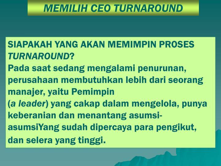 MEMILIH CEO TURNAROUND