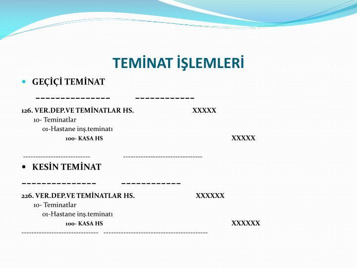TEMİNAT İŞLEMLERİ