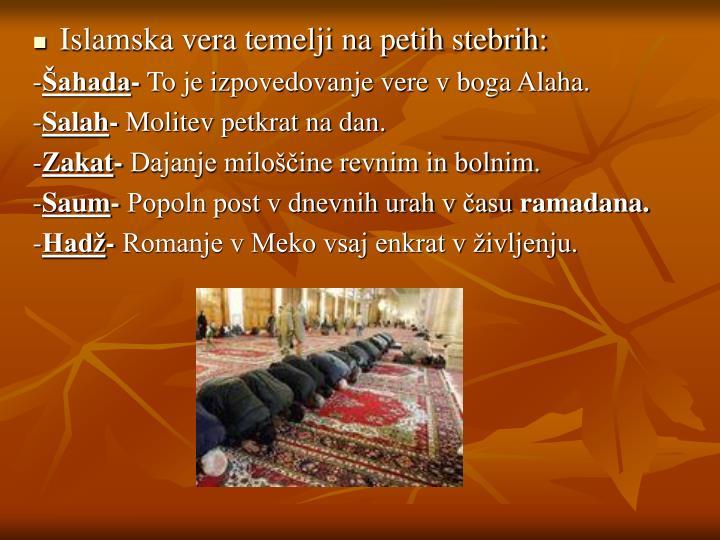 Islamska vera temelji na petih stebrih: