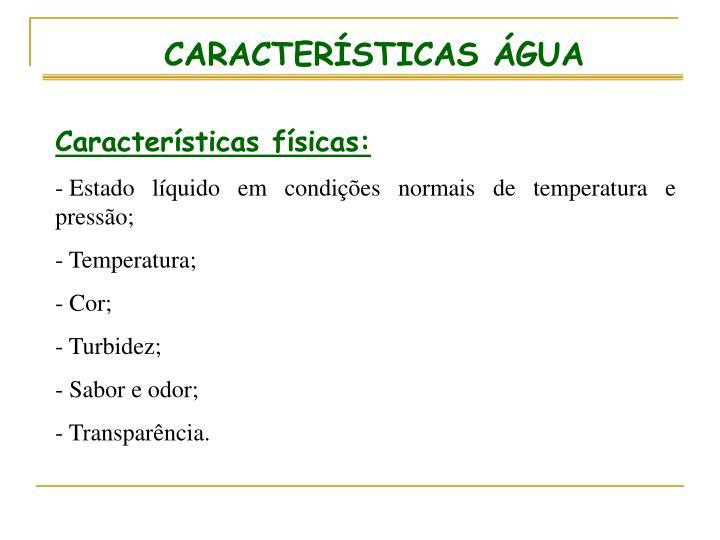 CARACTERÍSTICAS ÁGUA