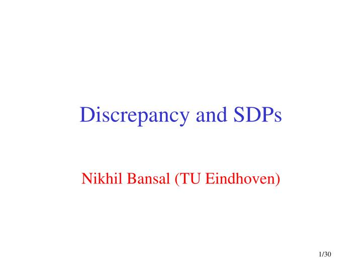 Discrepancy and sdps