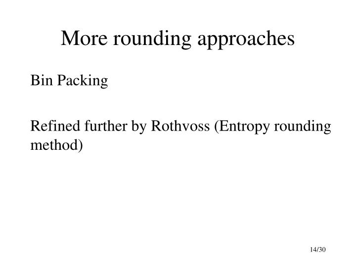 More rounding approaches