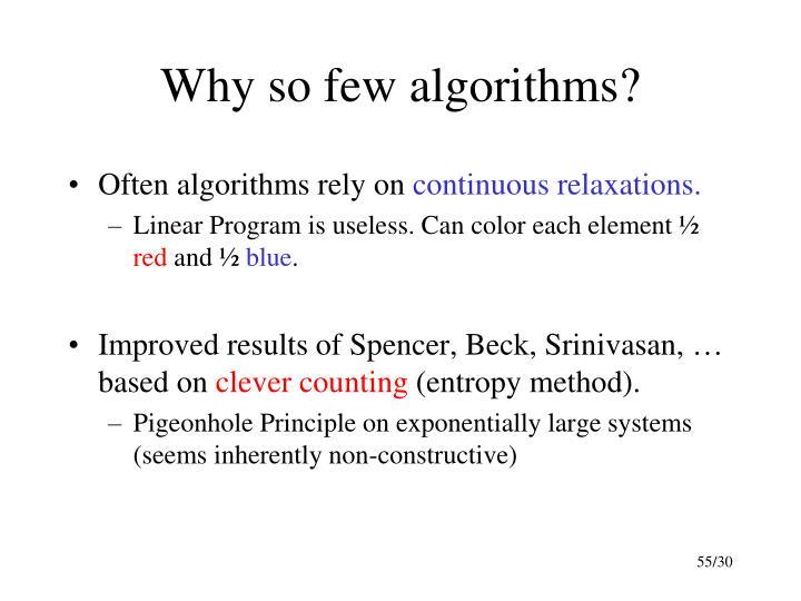 Why so few algorithms?