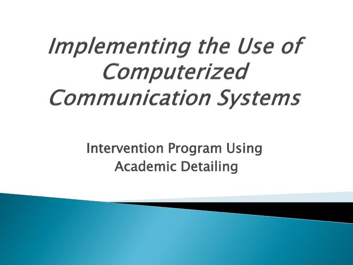 Implementing the Use of Computerized Communication Systems