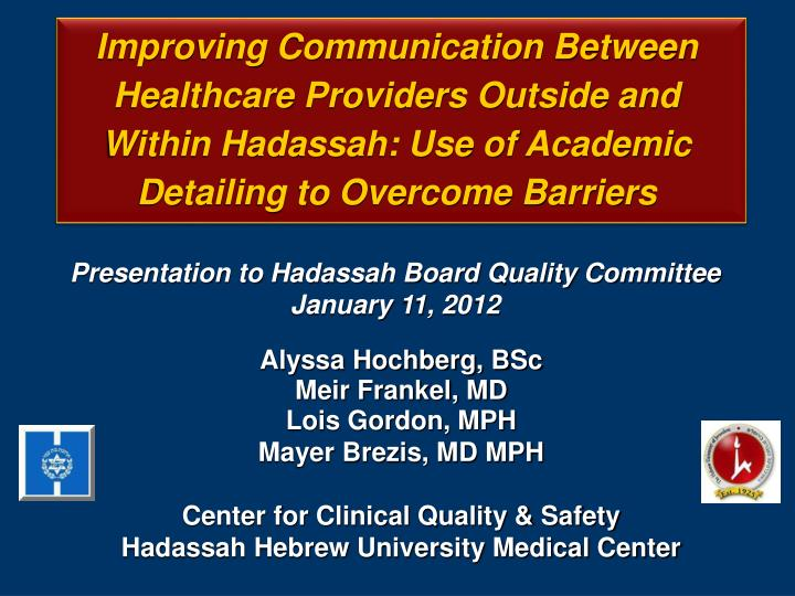 Improving Communication Between Healthcare Providers Outside and Within Hadassah: Use of Academic De...