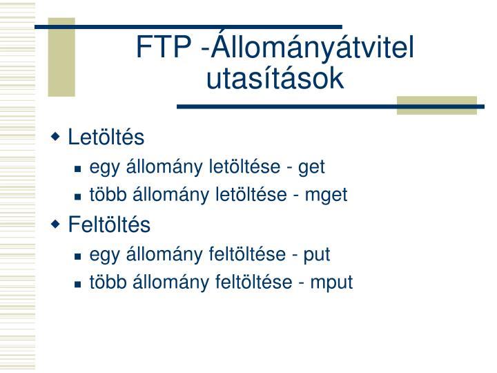 FTP -Állományátvitel utasítások