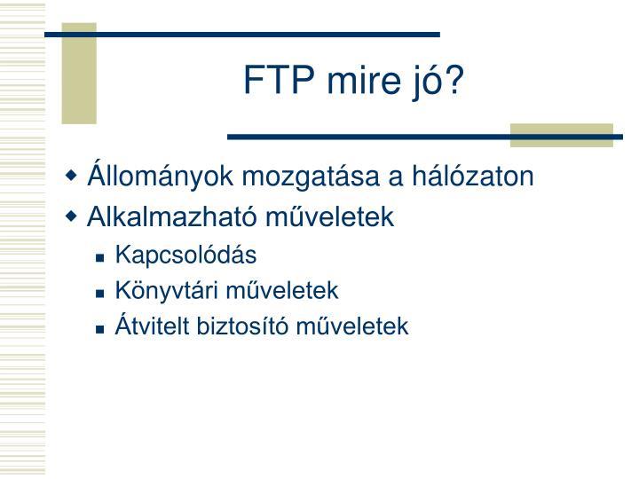 FTP mire jó?