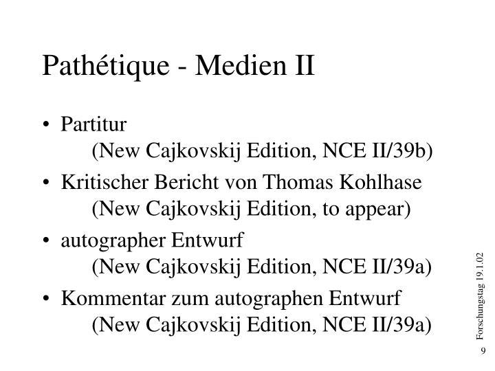 Pathétique - Medien II