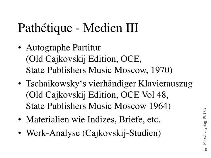 Pathétique - Medien III